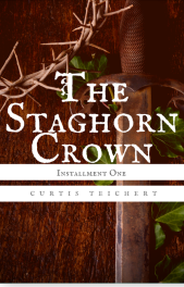 The Staghorn Crown- Installment One - Curtis Teichert - A Thousand Watchful Eyes.png